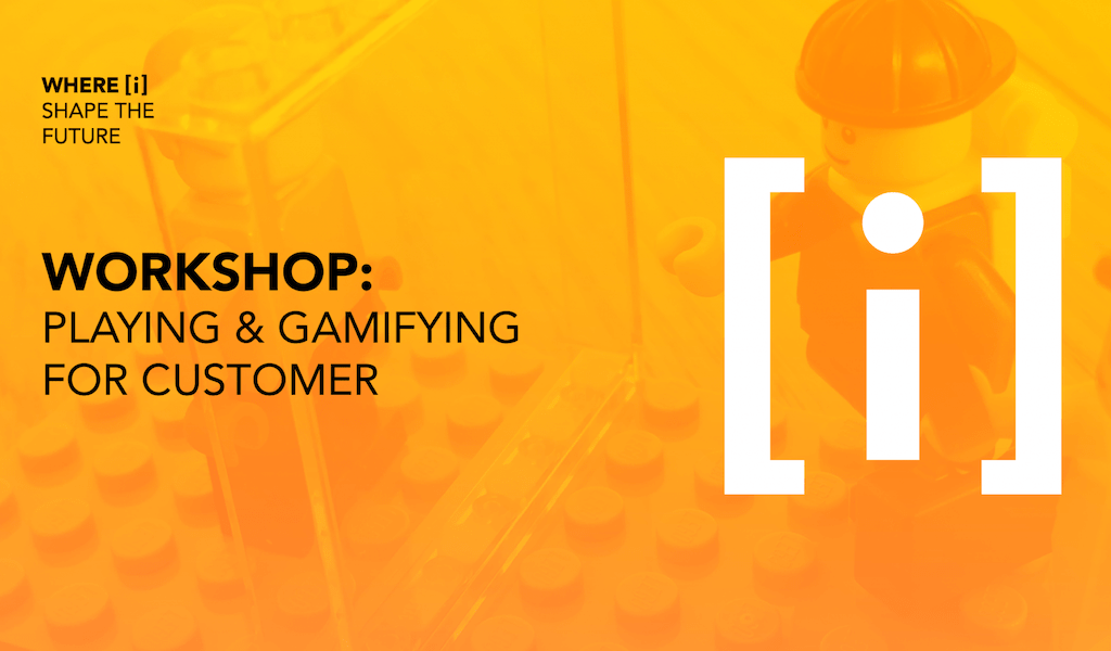 PLAYING & GAMIFYING FOR CUSTOMER