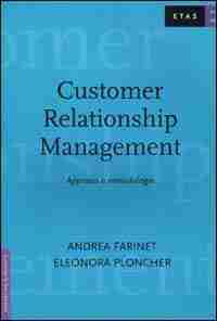 Andrea Farinet e Eleonora Ploncher - Il Customer Relationship Management